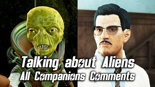 Fallout 4 - Talking about Aliens with Jack Cabot - All Companions Comments & All Answers