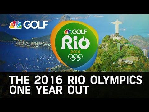 The 2016 Rio Olympics One Year Out | Golf Channel