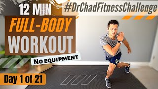 DAY 1: FITNESS CHALLENGE // 12 min full body, no equipment, home workout for women & men | Dr. Chad
