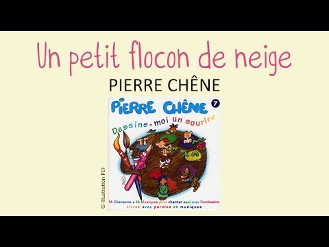 pierre ch ne un petit flocon de neige chanson pour enfants youtube. Black Bedroom Furniture Sets. Home Design Ideas