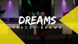 Tracey Brown - Dreams PT1