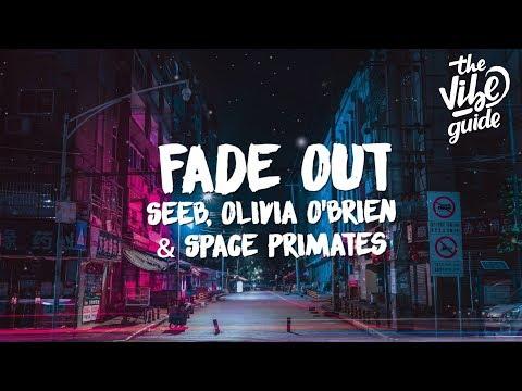 Seeb Olivia O&39;Brien & Space Primates - Fade Out