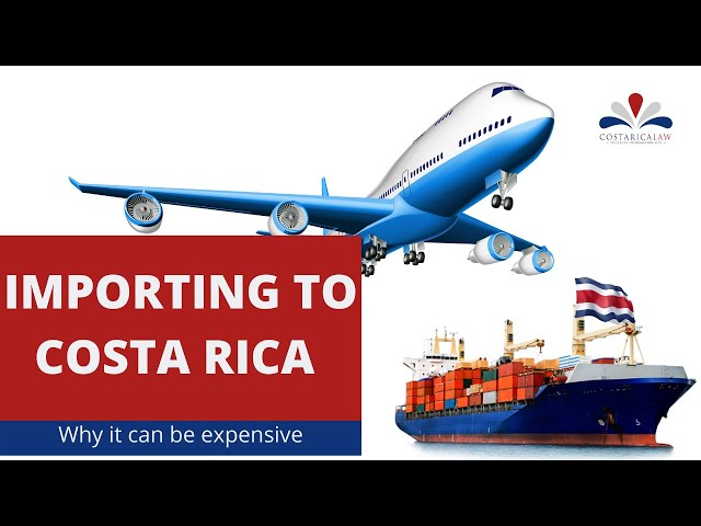 Why  importing goods to Costa Rica can be expensive