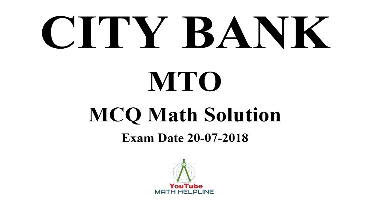 CITY BANK MTO MCQ Math solution Exam Date: 20-07-2018