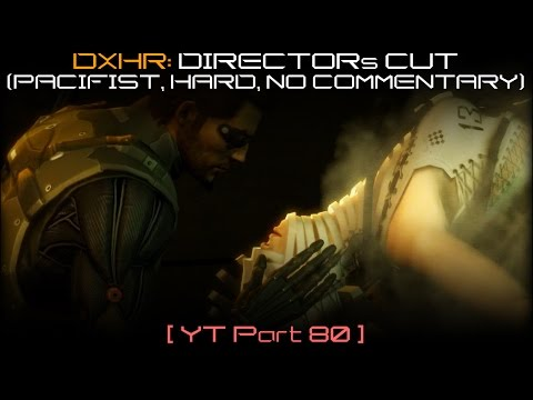 DeusEx: Human Revolution - Director's Cut walkthrough 80 (Pacifist, No alarms, Hard, No commentary) |
