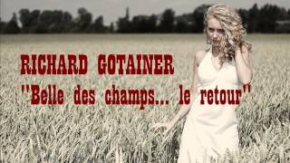 Richard Gotainer - Belle des champs (version longue)