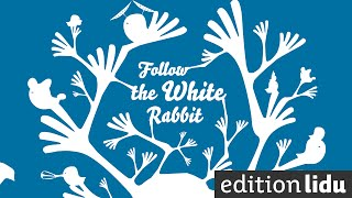 FOLLOW THE WHITE RABBIT The Interactive Story - Special Edition