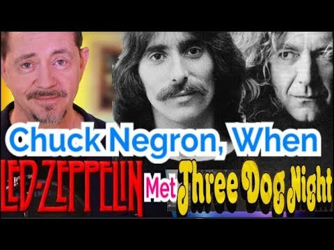 Chuck Negron: When Led Zeppelin Met Three Dog Night