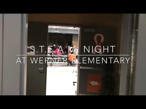 S.T.E.A.M Night at Charlotte N. Werner Elementary School -October 30, 2019