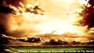 Raneem & Emdee - Atrameez (Paul Miller vs Ronald de Foe Remix)