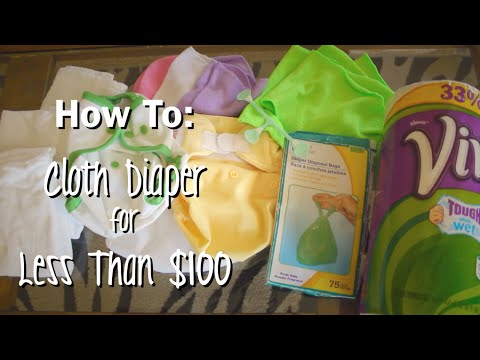 HOW TO: Cloth Diaper on a Budget (Less than $100)