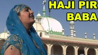 Haji Pir Baba - Hajipir ki Diwani - Haji Pir Devotional Songs - Best Hajipir Songs