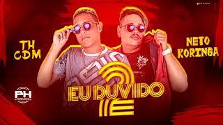 TH CDM E NETO KORINGA - EU DUVIDO 2 ( MÚSICA NOVA)