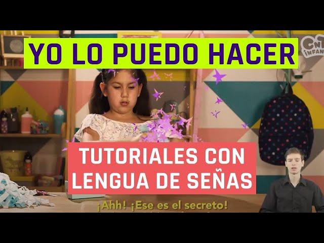 Yo lo puedo hacer | Hacer plumeros | Videos en lengua de señas chilena para niños