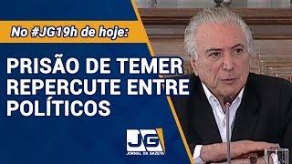 Prisão de Temer repercute entre políticos - Jornal Da Gazeta - 22/03/2019 thumbnail