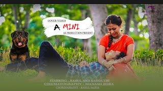 A Mini || COVER VIDEO || DHANTI DAS || IKSHITA RANI || AE PRODUCTION