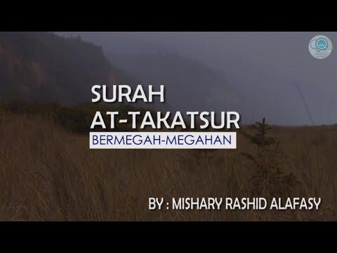 Surah At-Takatsur Dan Terjemahannya - Mishary Rashid Alafasy