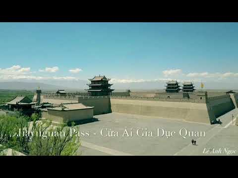Jiayuguan Pass - Cửa Ải Gia Dục Quan & Overhanging Great Wall