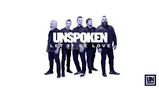 """Unspoken - """"Let It Be Love"""" (Official Audio)"""