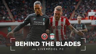 Behind The Blades | Sheffield United V Liverpool