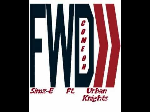 Simz-E Ft. Urban Knights - Come On (FWD) (Radio Edit)