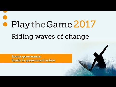 Play the Game 2017 - Sports governance: Roads to government action