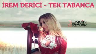 İrem Derici - Tek Tabanca (Engin Öztürk Remix)