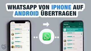 Gerätewechsel   WhatsApp Daten von iPhone auf Android übertragen