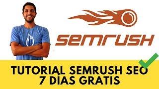 Tutorial Semrush con ejemplo y 7 días GRATIS