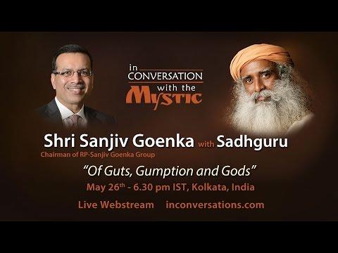 Sanjiv Goenka with Sadhguru - Of Guts, Gumption and Gods