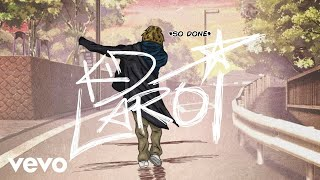 The Kid LAROI - SO DONE (Official Audio)