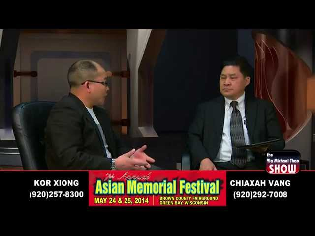 Yia Michael Thao Show: Kor Xiong, President of Asian Memorial Festival in Green Bay, Wisconsin.