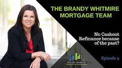 No Cashout Refinance because of the past? The Brandy Whitmire Mortgage Team: Facebook Live Episode 9