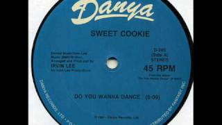 Sweet Cookie - Do You Wanna Dance (Danya 1987)