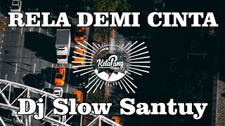 Download DJ RELA DEMI CINTA - KETAPANG REMIX SLOW SANTUY