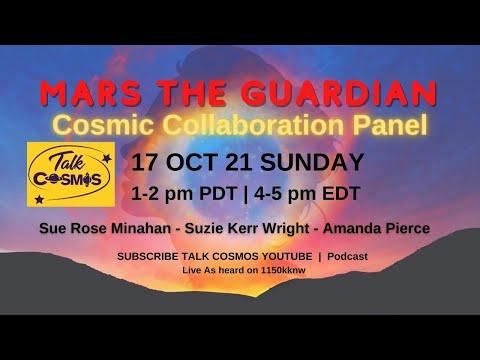 TALK COSMOS 17 Oct 21: Cosmic Collaboration - Mars the Guardian