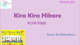 Hey! Say! JUMP - Kira Kira Hikare (cover by Daisukera)