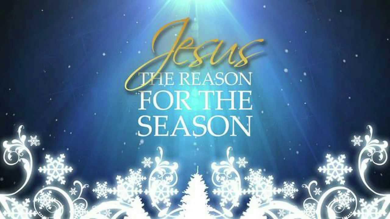 MERRY CHRISTMAS ~ JESUS THE REASON FOR THE SEASON - YouTube