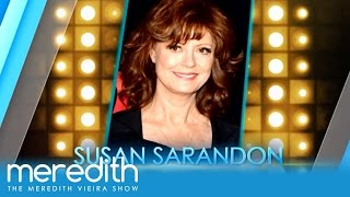 Susan Sarandon on Wednesday! | The Meredith Vieira Show