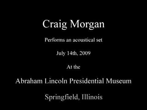 Craig Morgan Live at the Abraham Lincoln Presidential Museum