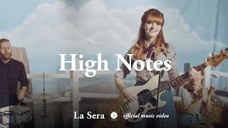 La Sera - High Notes [OFFICIAL MUSIC VIDEO]