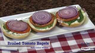 How To Make Broiled Tomato Bagels | Radacutlery.com