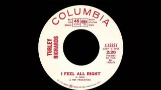 Turley Richards - I Feel All Right