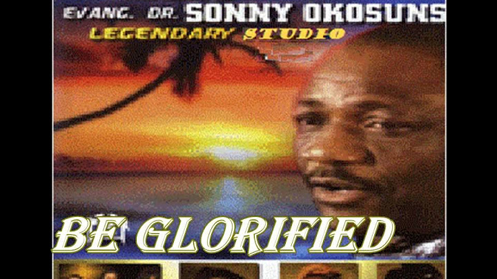 sonny okosun  be glorified