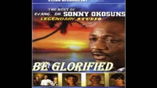 Sonny Okosun - Be Glorified