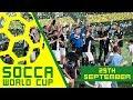 Socca World Cup 2018 | 29th September | Full Stream