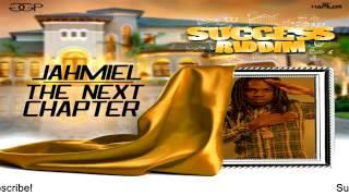 Jahmiel – The Next Chapter  [Success Riddim] - July 2016