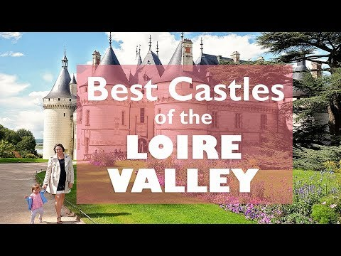 3 of the Best Loire Valley Castles that you SHOULD See!