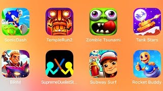 Sonic,Temple Run 2,Zombie Tsunami,Tank Stars,Brim,Supreme Duelist Stick,Subway Surf,Buddy,