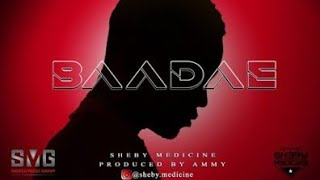 SHEBY MEDICINE - BAADAE - Officiall song